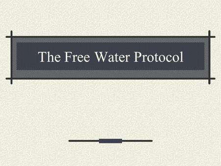 The Free Water Protocol. Development of the Protocol Founded at Frazier Rehabilitation Hospital in Kentucky in 1984. Speech pathologists on Fraziers dysphagia.