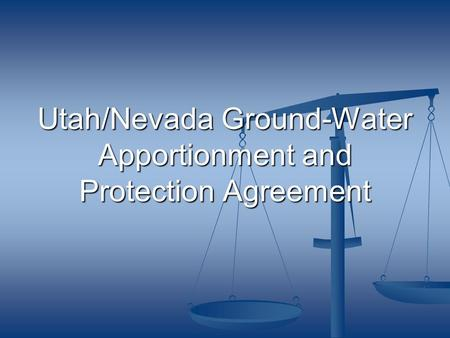 Utah/Nevada Ground-Water Apportionment and Protection Agreement.