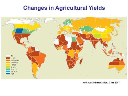 Changes in Agricultural Yields without CO2 fertilization, Cline 2007.