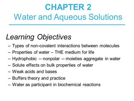 CHAPTER 2 Water and Aqueous Solutions