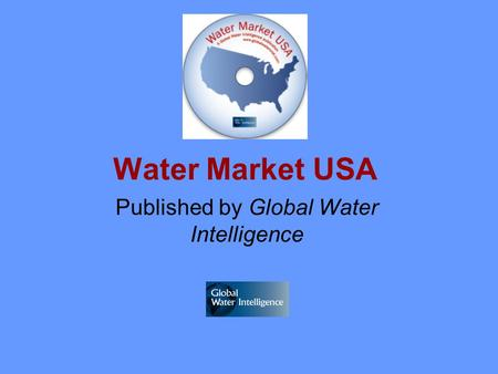 Water Market USA Published by Global Water Intelligence.