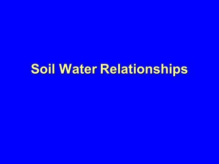 Soil Water Relationships