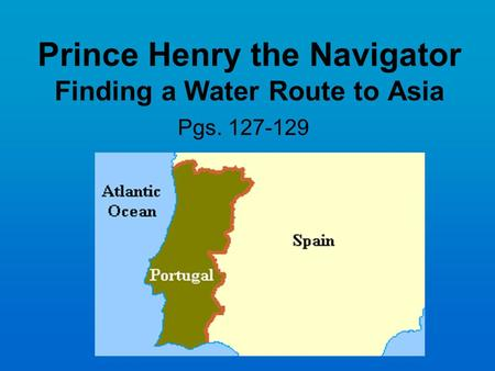 Prince Henry the Navigator Finding a Water Route to Asia