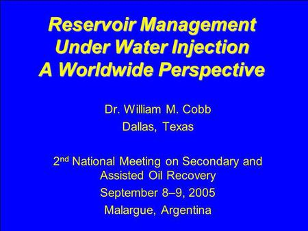 Reservoir Management Under Water Injection A Worldwide Perspective