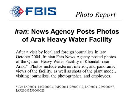 Iran: News Agency Posts Photos of Arak Heavy Water Facility After a visit by local and foreign journalists in late October 2004, Iranian Fars News Agency.