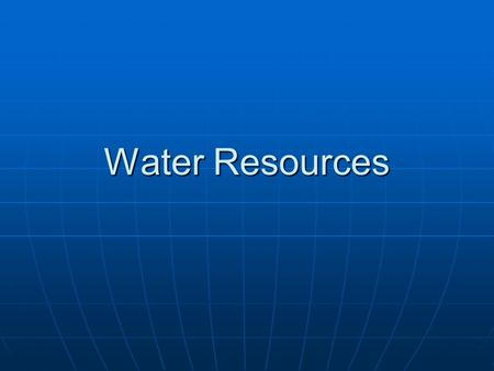 Water Resources.