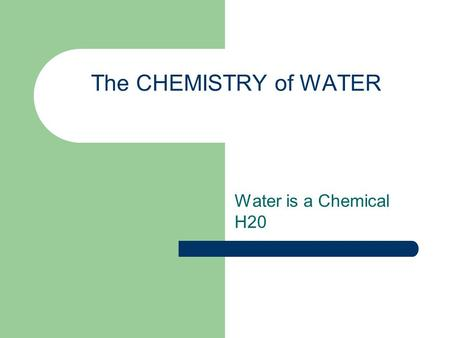 The CHEMISTRY of WATER Water is a Chemical H20. Water plays an important role as a chemical substance. Its many important functions include: being a good.
