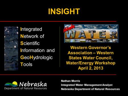 INSIGHT Integrated Network of Scientific Information and GeoHydrologic Tools Western Governors Association – Western States Water Council, Water/Energy.