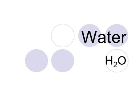 Water H2OH2O. Where is Earth's water located? Water is continually moving around, through, and above the Earth as water vapor, liquid water, and ice.