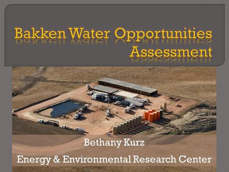 Bethany Kurz Energy & Environmental Research Center.