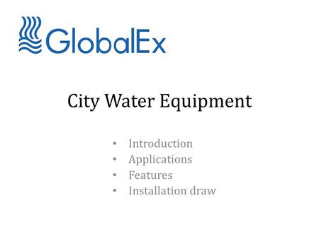 City Water Equipment Introduction Applications Features Installation draw.