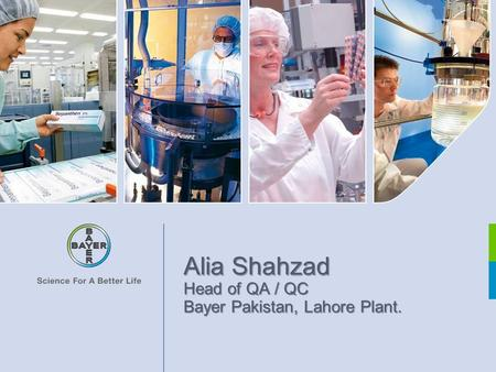 Alia Shahzad Head of QA / QC Bayer Pakistan, Lahore Plant.