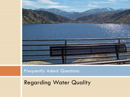 Regarding Water Quality Frequently Asked Questions.