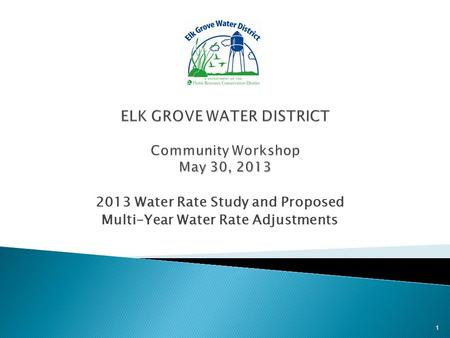 2013 Water Rate Study and Proposed Multi-Year Water Rate Adjustments 1.