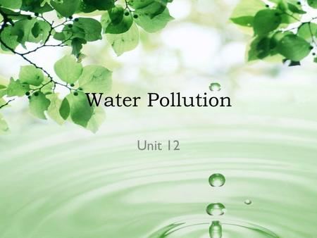 Water Pollution Unit 12.