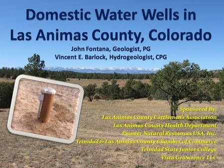Sponsored By: Las Animas County Cattlemens Association Las Animas County Health Department Pioneer Natural Resources USA, Inc. Trinidad & Las Animas County.
