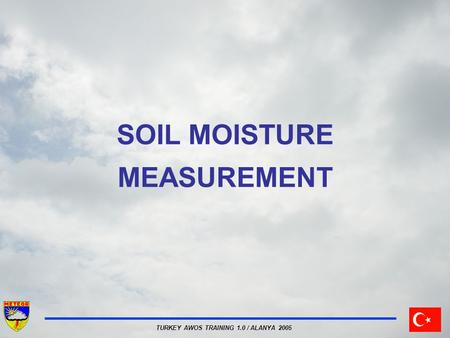TURKEY AWOS TRAINING 1.0 / ALANYA 2005 SOIL MOISTURE MEASUREMENT.