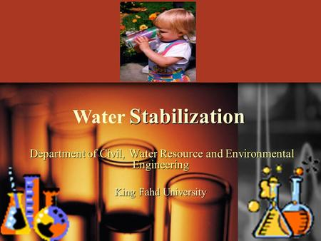 Stabilization Water Stabilization. Water Stabilization As in water softening, when the concentrations of CaCO 3 and Mg(OH) 2 exceed their solubilities,