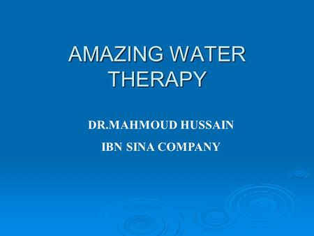 AMAZING WATER THERAPY DR.MAHMOUD HUSSAIN IBN SINA COMPANY.