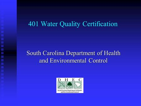 401 Water Quality Certification South Carolina Department of Health and Environmental Control.