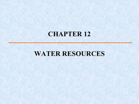 CHAPTER 12 WATER RESOURCES. GW pollution: a serious problem on the western end of the island since beginning of 20 th century GW below Nassau County is.