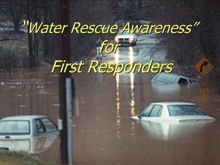"""Water Rescue Awareness"" for First Responders"