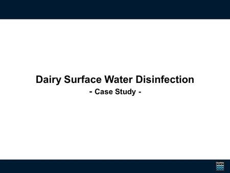 Dairy Surface Water Disinfection - Case Study -. Dairy Farm - Continental, OH 600 head of dairy cattle Milked 3 times/day Facility Background.