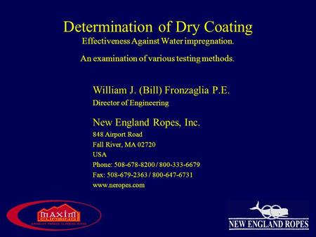 Determination of Dry Coating Effectiveness Against Water impregnation. An examination of various testing methods. William J. (Bill) Fronzaglia P.E. Director.