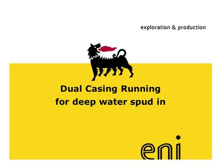 Dual Casing Running for deep water spud in