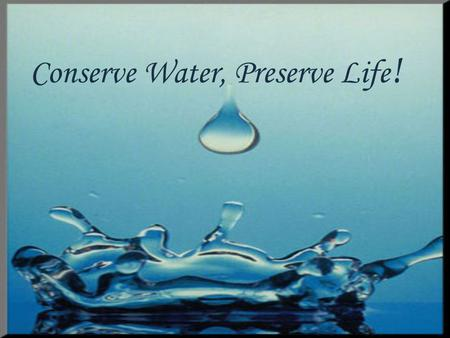 Conserve Water, Preserve Life !. Water Conservations in the Sunnah What is extravagance in the use of water? The Messenger of Allah passed by Sa'd while.