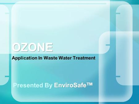 Application In Waste Water Treatment. Waste Water Treatment 3,000 times more germicidal than chlorine 160 times more bactericidal than sulphur dioxide.