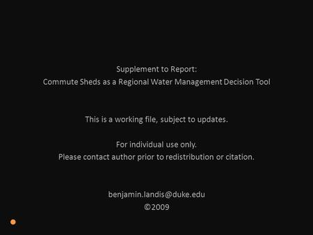 Supplement to Report: Commute Sheds as a Regional Water Management Decision Tool This is a working file, subject to updates. For individual use only.