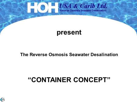 The Reverse Osmosis Seawater Desalination CONTAINER CONCEPT present.