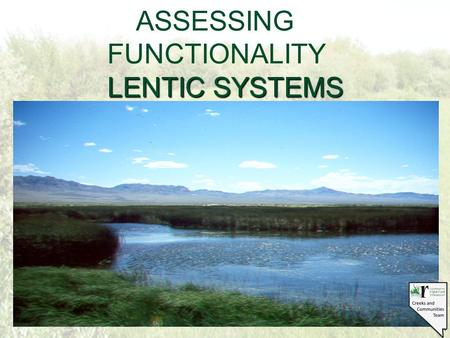 LENTIC SYSTEMS ASSESSING FUNCTIONALITY LENTIC SYSTEMS.