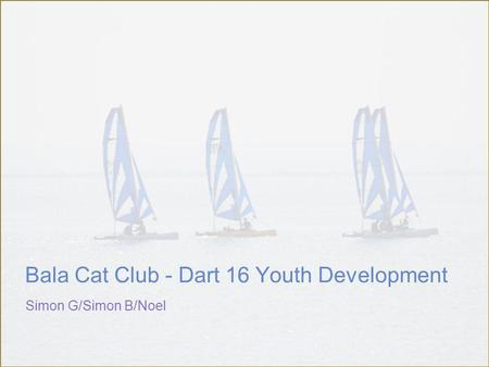 Simon G/Simon B/Noel Bala Cat Club - Dart 16 Youth Development.