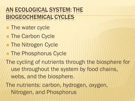 An Ecological System: The Biogeochemical Cycles