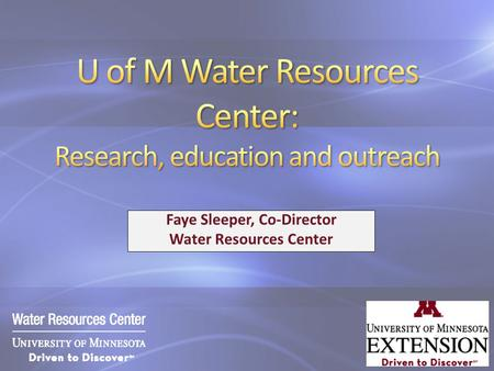 Faye Sleeper, Co-Director Water Resources Center.