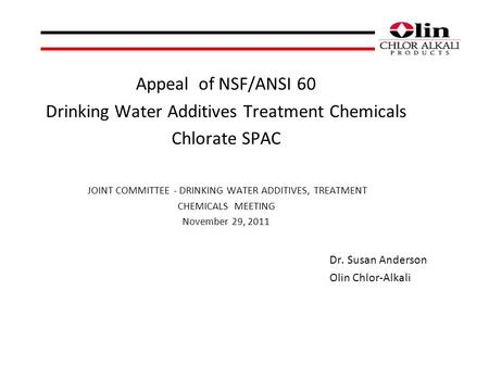 Appeal of NSF/ANSI 60 Drinking Water Additives Treatment Chemicals Chlorate SPAC JOINT COMMITTEE - DRINKING WATER ADDITIVES, TREATMENT CHEMICALS MEETING.