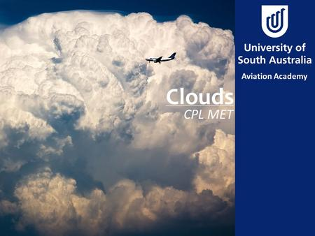 Clouds CPL MET. Aim To provide a sufficient understanding of cloud and precipitation.