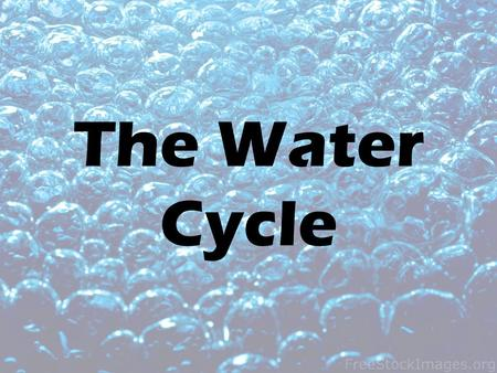 The Water Cycle. The Sun The sun provides the energy to power the water cycle The sun heats the upper ocean causing evaporation of liquid water into water.