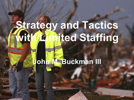 Strategy and Tactics with Limited Staffing