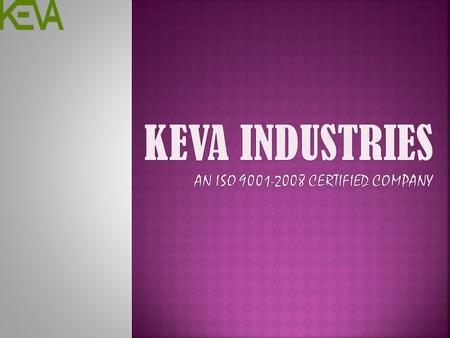 Keva Industries An ISO Certified Company