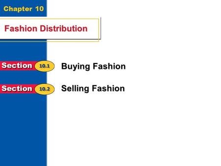 Chapter 10 Fashion Distribution Buying Fashion Selling Fashion.