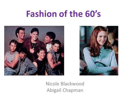 Fashion of the 60s Nicole Blackwood Abigail Chapman.