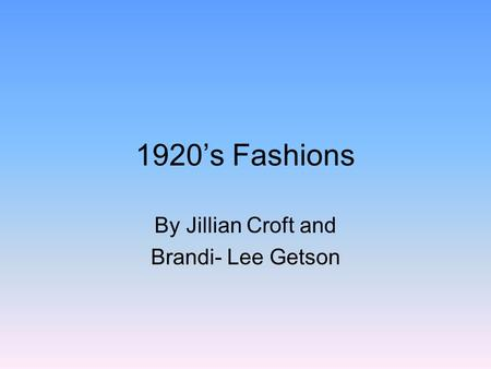 1920s Fashions By Jillian Croft and Brandi- Lee Getson.