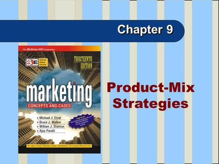 9-1 Product-Mix Strategies Chapter 9. 9-2 Chapter Goals Difference between product mix and product line Product-mix strategies - positioning, expansion,