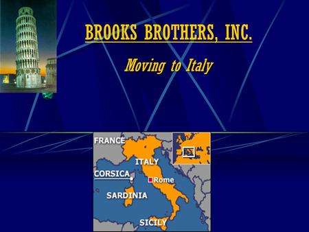 BROOKS BROTHERS, INC. Moving to Italy.