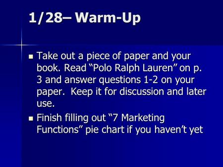 1/28– Warm-Up Take out a piece of paper and your book. Read Polo Ralph Lauren on p. 3 and answer questions 1-2 on your paper. Keep it for discussion and.