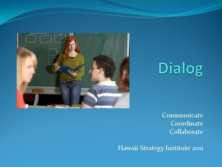Communicate Coordinate Collaborate Hawaii Strategy Institute 2011.