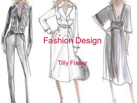 Fashion Design Tilly Fisher.